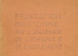 Fédération bretonne pour la sauvegarde de l'enfance et de l'adolescence. 1944-1957