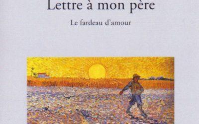 Lettre à mon père le fardeau d'amour  :  Colette Trublet